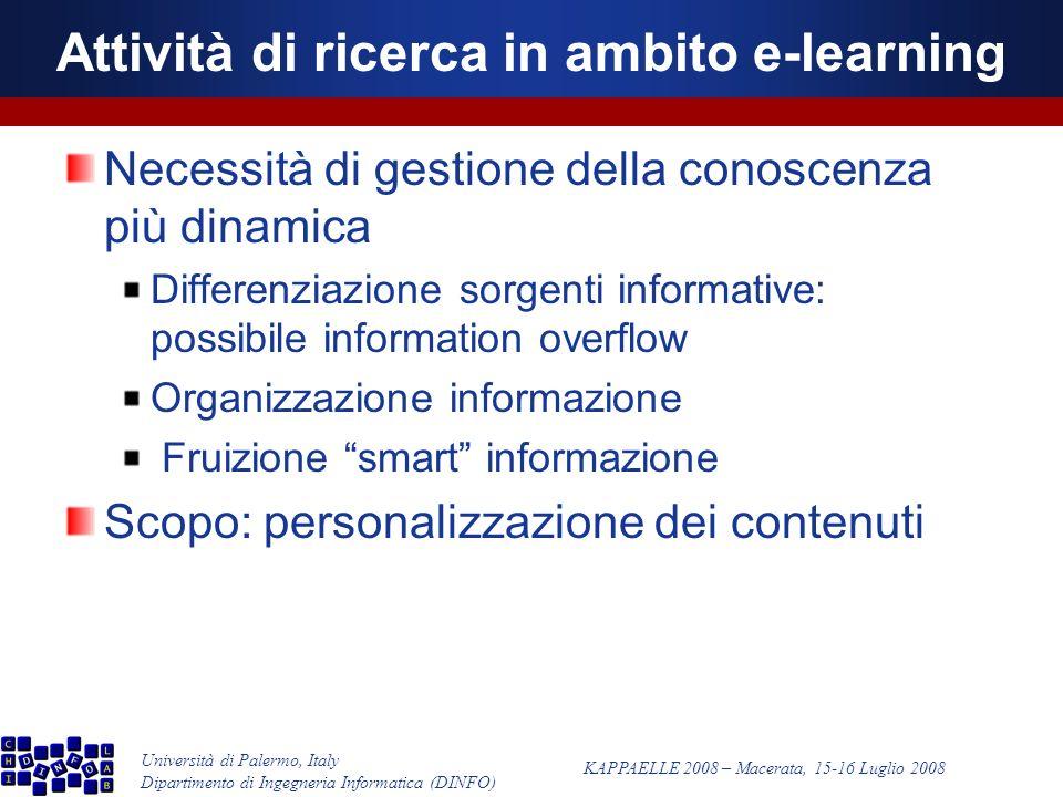 Università di Palermo, Italy Dipartimento di Ingegneria Informatica (DINFO) KAPPAELLE 2008 – Macerata, 15-16 Luglio 2008 TutorJ: definizione di unarchitettura cognitiva