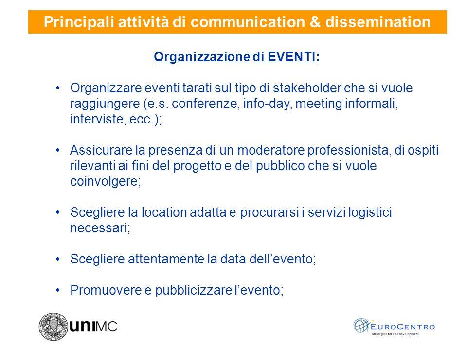 Organizzazione di EVENTI: Organizzare eventi tarati sul tipo di stakeholder che si vuole raggiungere (e.s.