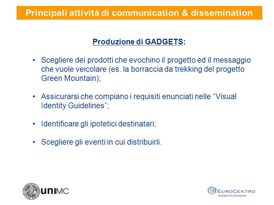 Produzione di GADGETS: Scegliere dei prodotti che evochino il progetto ed il messaggio che vuole veicolare (es.