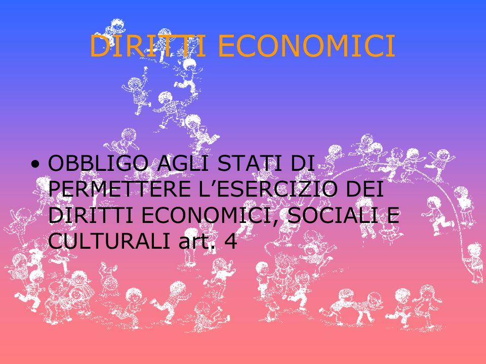 DIRITTI ECONOMICI OBBLIGO AGLI STATI DI PERMETTERE LESERCIZIO DEI DIRITTI ECONOMICI, SOCIALI E CULTURALI art. 4