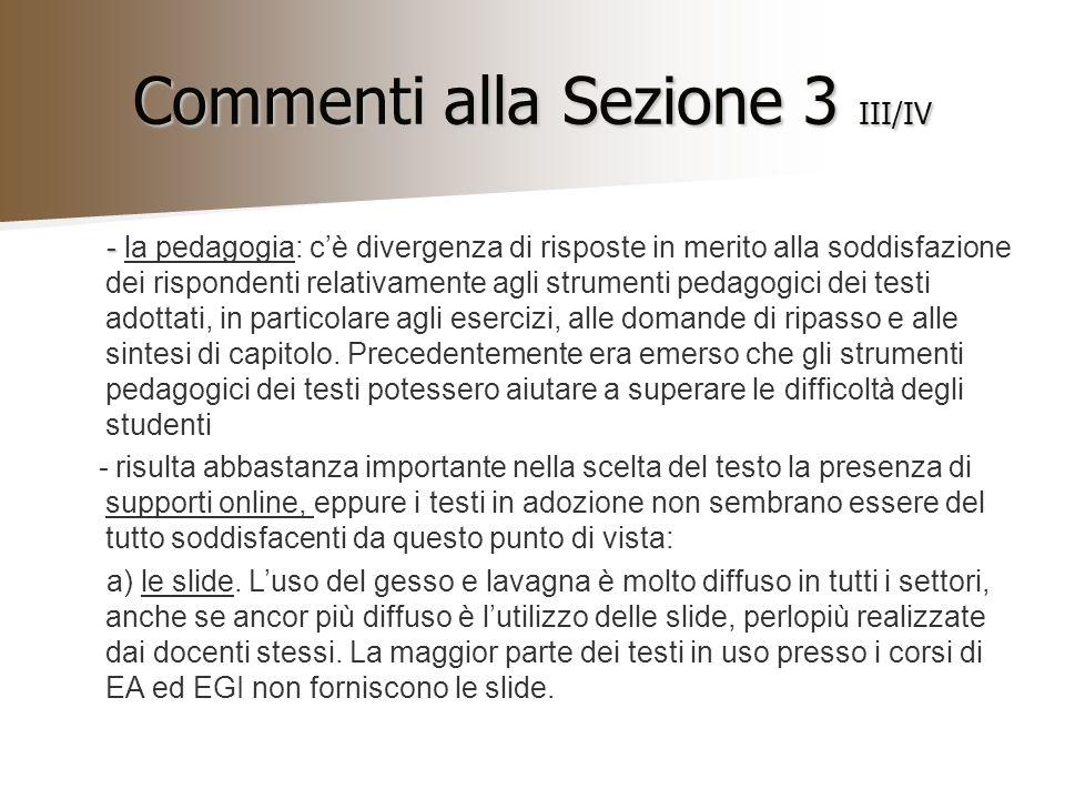Commenti alla Sezione 3 III/IV - - la pedagogia: cè divergenza di risposte in merito alla soddisfazione dei rispondenti relativamente agli strumenti p