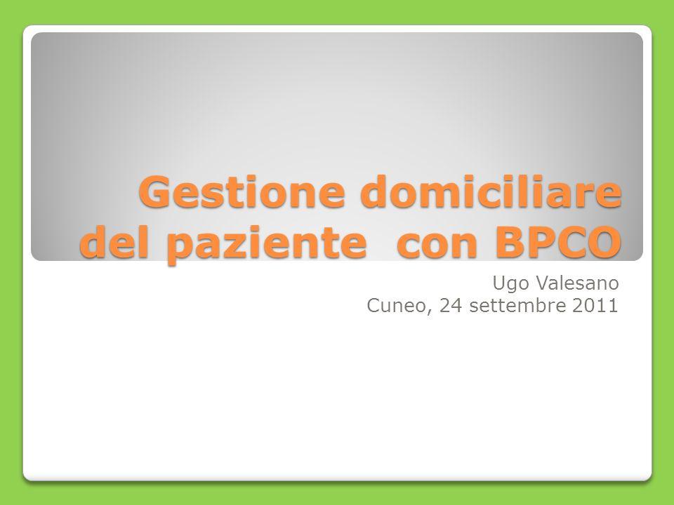Gestione domiciliare del paziente con BPCO Ugo Valesano Cuneo, 24 settembre 2011