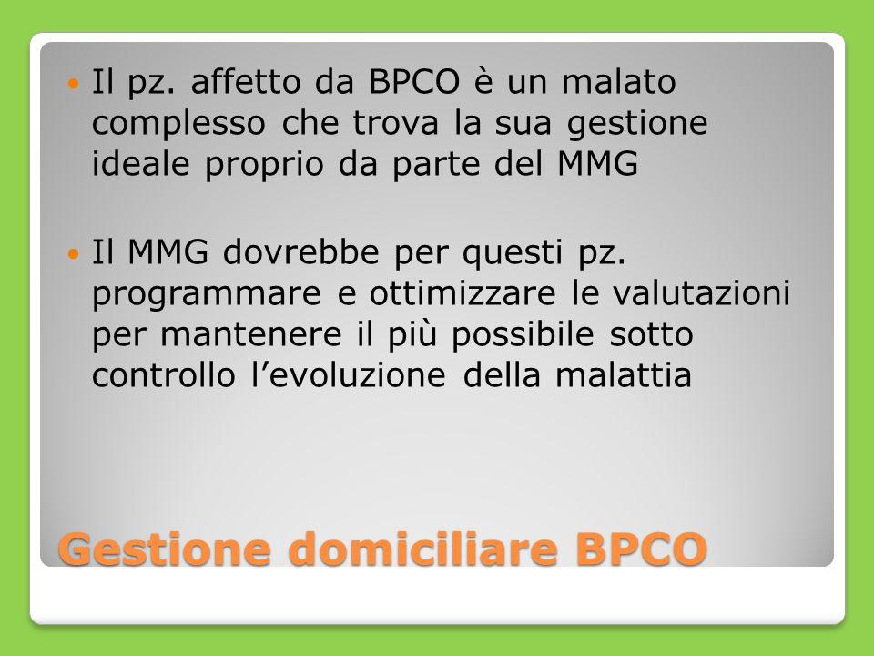 Gestione domiciliare BPCO Il pz. affetto da BPCO è un malato complesso che trova la sua gestione ideale proprio da parte del MMG Il MMG dovrebbe per q