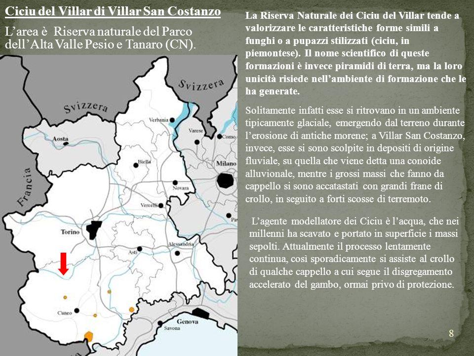 8 Ciciu del Villar di Villar San Costanzo Larea è Riserva naturale del Parco dellAlta Valle Pesio e Tanaro (CN). La Riserva Naturale dei Ciciu del Vil