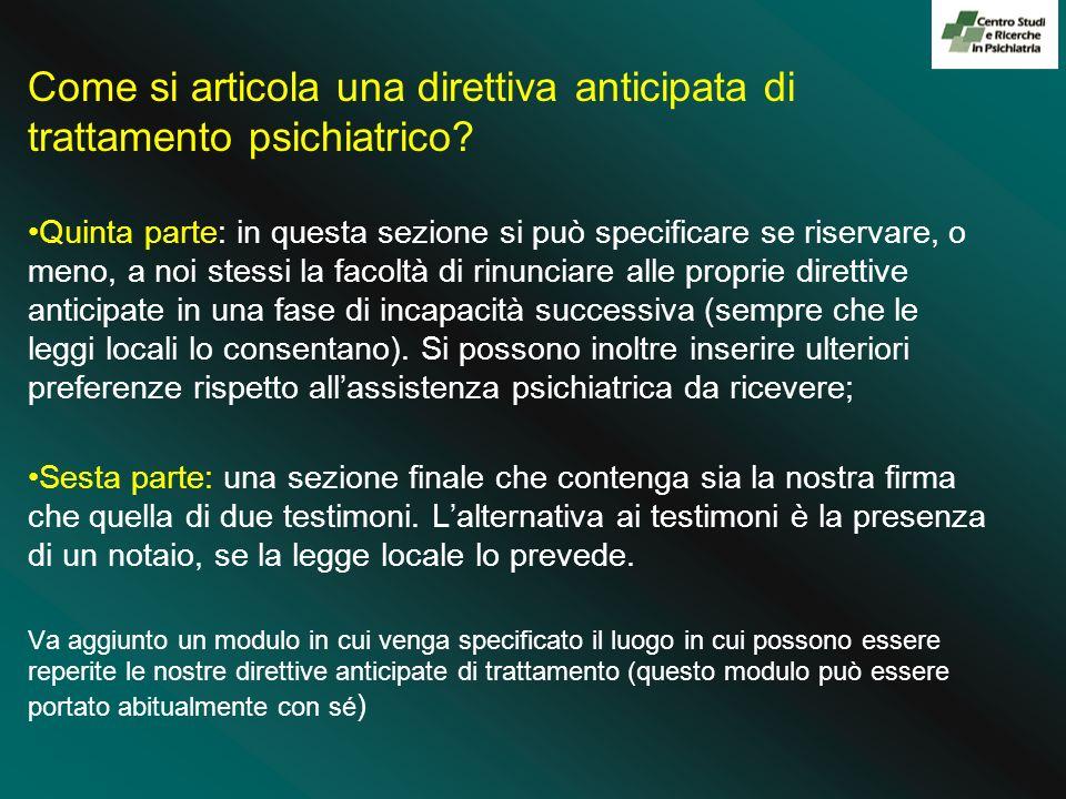 Come si articola una direttiva anticipata di trattamento psichiatrico? Quinta parte: in questa sezione si può specificare se riservare, o meno, a noi
