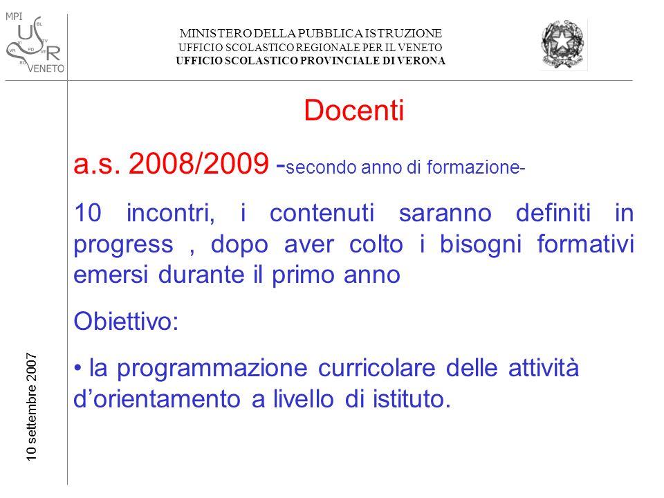 MINISTERO DELLA PUBBLICA ISTRUZIONE UFFICIO SCOLASTICO REGIONALE PER IL VENETO UFFICIO SCOLASTICO PROVINCIALE DI VERONA 10 settembre 2007 Docenti a.s.