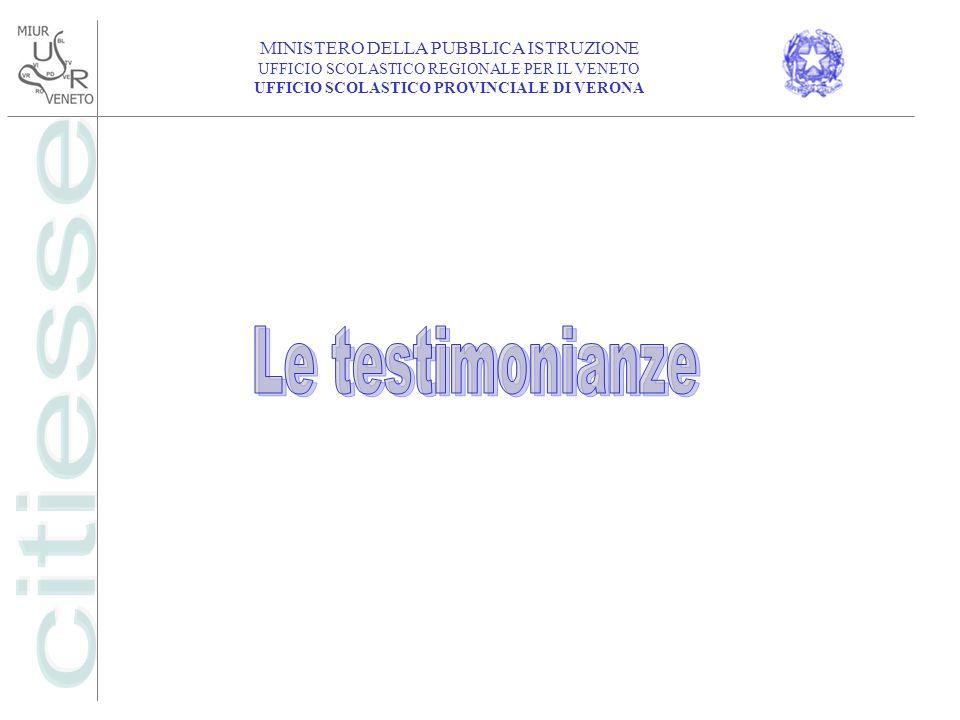 MINISTERO DELLA PUBBLICA ISTRUZIONE UFFICIO SCOLASTICO REGIONALE PER IL VENETO UFFICIO SCOLASTICO PROVINCIALE DI VERONA