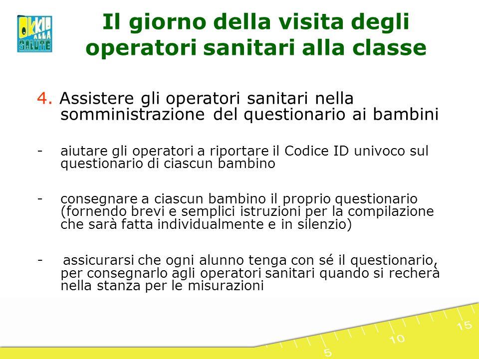 4. Assistere gli operatori sanitari nella somministrazione del questionario ai bambini -aiutare gli operatori a riportare il Codice ID univoco sul que