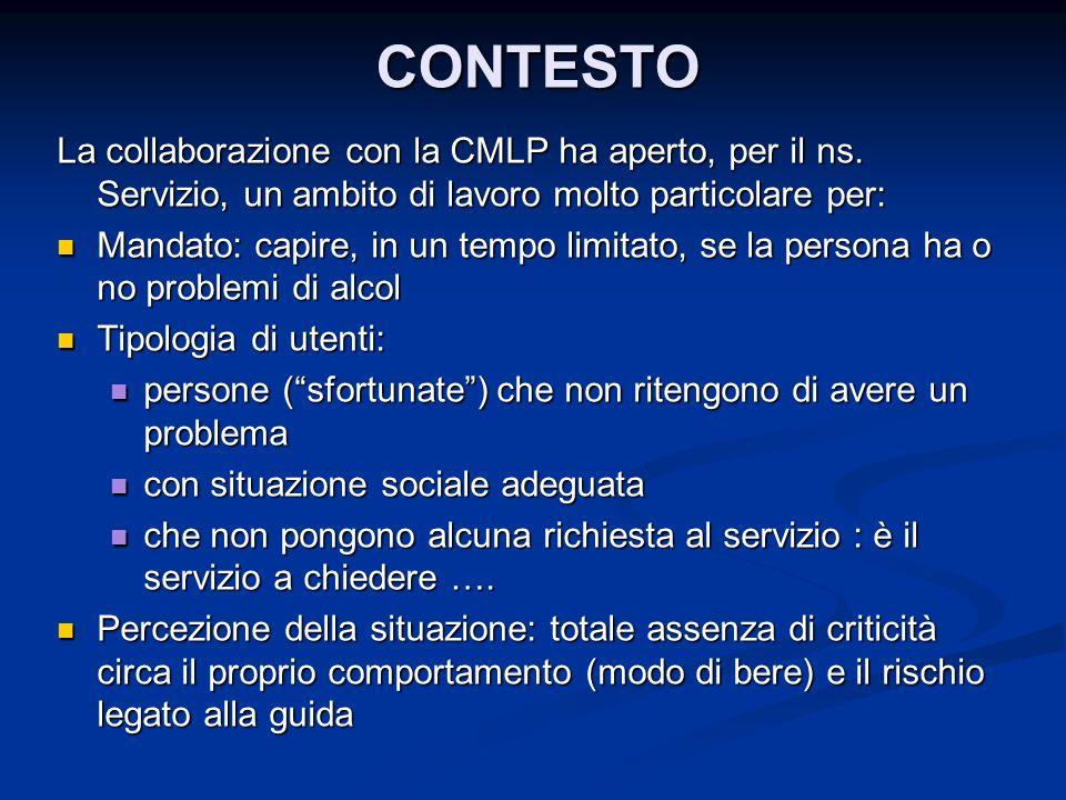 CONTESTO La collaborazione con la CMLP ha aperto, per il ns. Servizio, un ambito di lavoro molto particolare per: Mandato: capire, in un tempo limitat