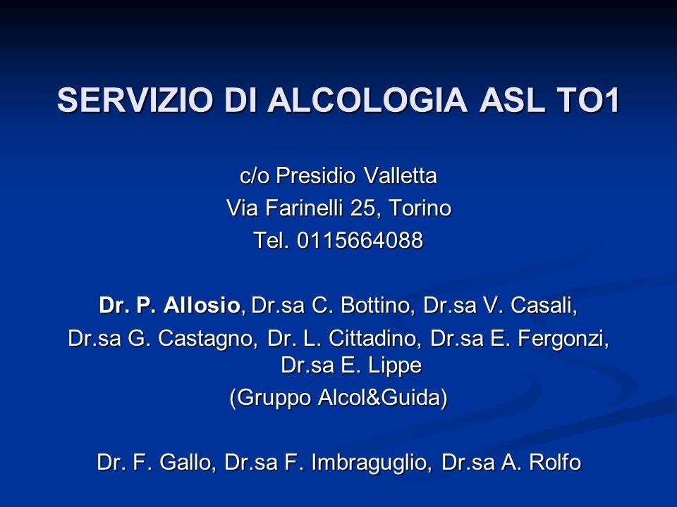 SERVIZIO DI ALCOLOGIA ASL TO1 c/o Presidio Valletta Via Farinelli 25, Torino Tel. 0115664088 Dr. P. Allosio, Dr.sa C. Bottino, Dr.sa V. Casali, Dr.sa