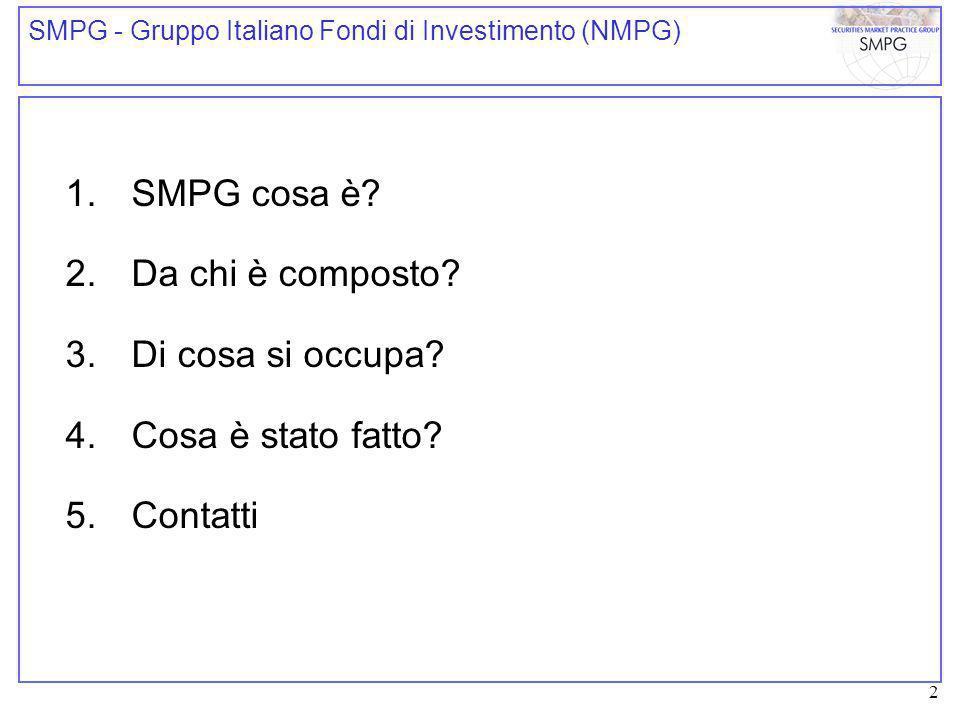 3 definiresviluppare documentare armonizzare SMPG - Gruppo Italiano Fondi di Investimento (NMPG) SMPG cosa è.
