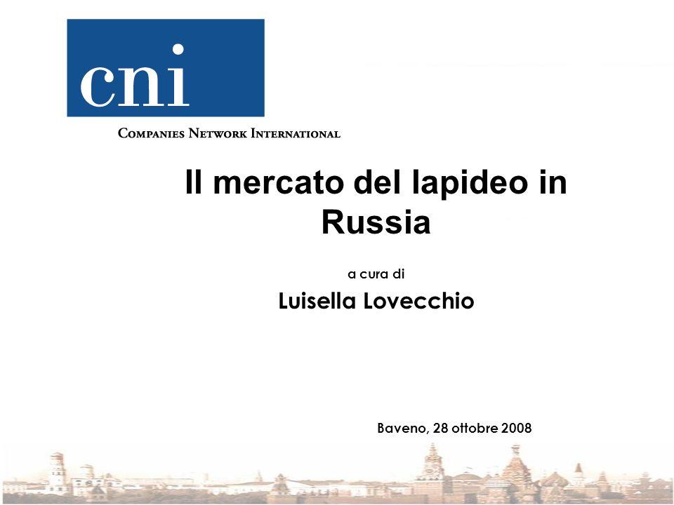 Il mercato del lapideo in Russia a cura di Luisella Lovecchio Baveno, 28 ottobre 2008