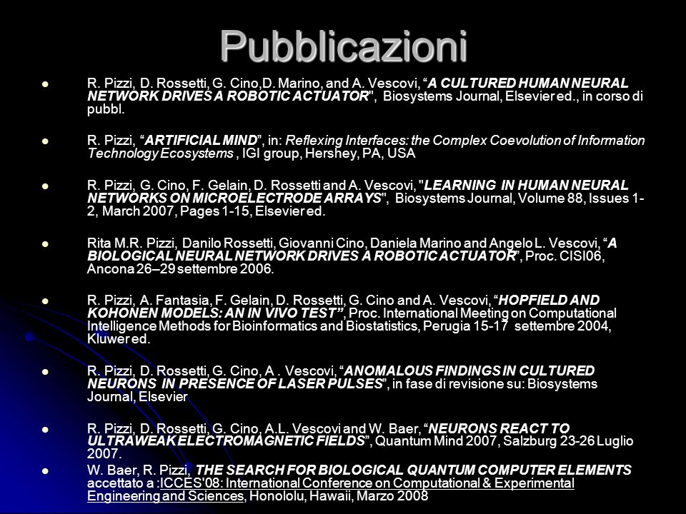 R. Pizzi, D. Rossetti, G. Cino,D. Marino, and A. Vescovi, A CULTURED HUMAN NEURAL NETWORK DRIVES A ROBOTIC ACTUATOR