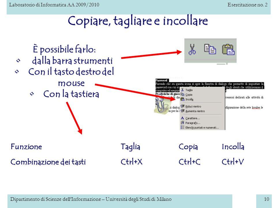 Laboratorio di Informatica AA 2009/2010Esercitazione no. 2 Dipartimento di Scienze dellInformazione – Università degli Studi di Milano10 È possibile f