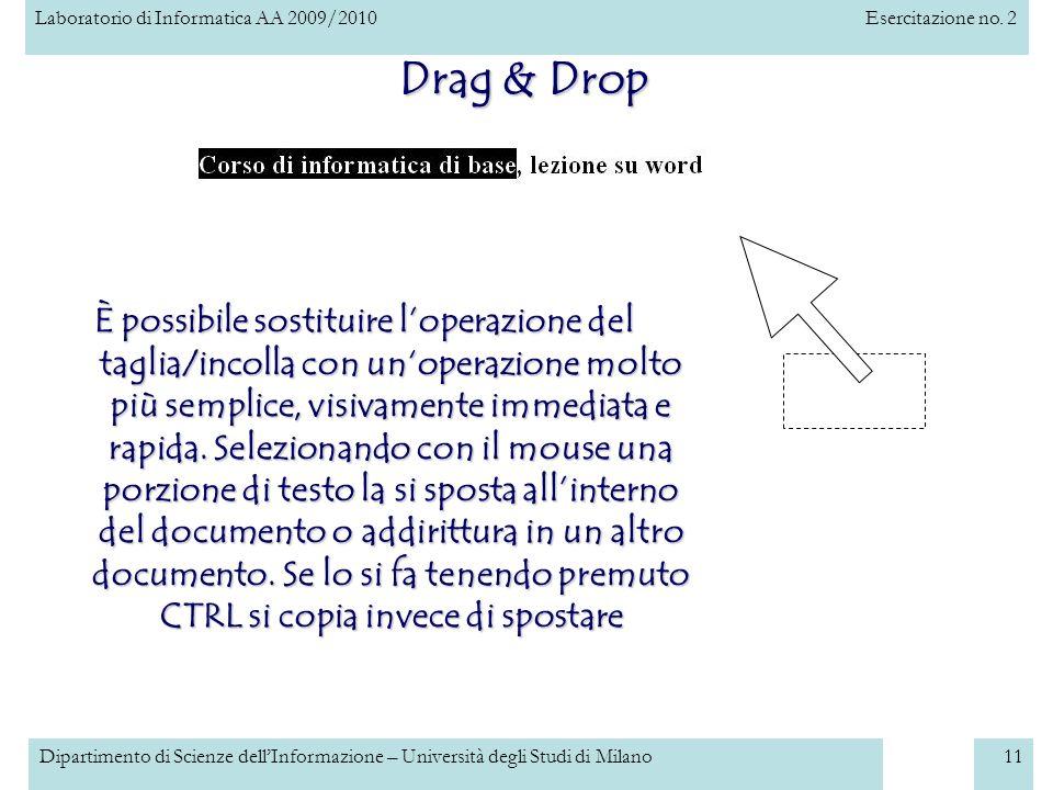 Laboratorio di Informatica AA 2009/2010Esercitazione no. 2 Dipartimento di Scienze dellInformazione – Università degli Studi di Milano11 È possibile s