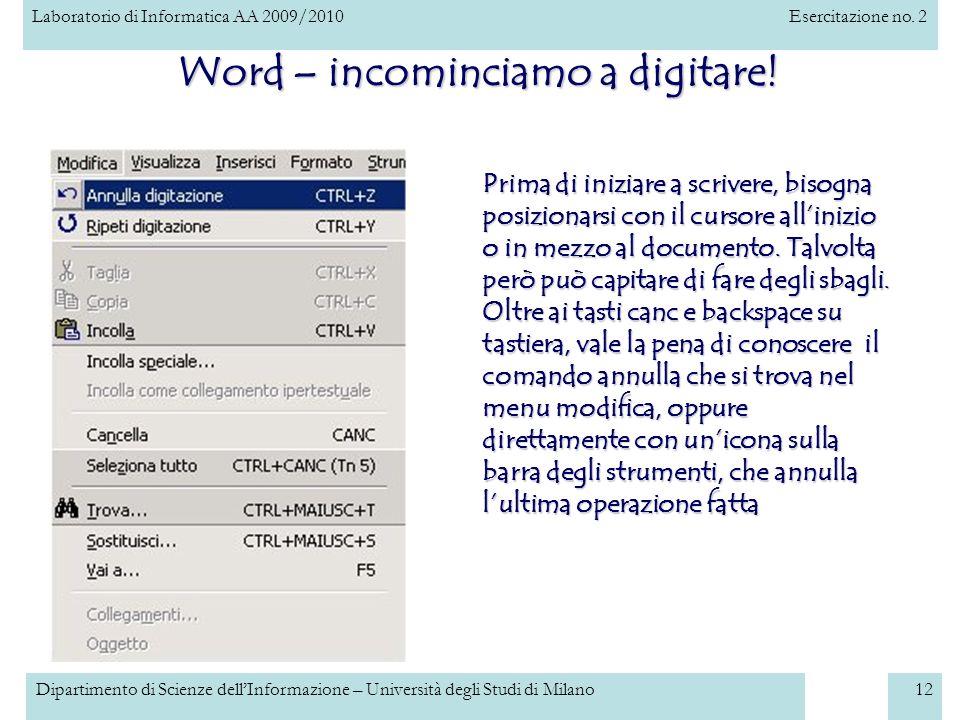 Laboratorio di Informatica AA 2009/2010Esercitazione no. 2 Dipartimento di Scienze dellInformazione – Università degli Studi di Milano12 Word – incomi
