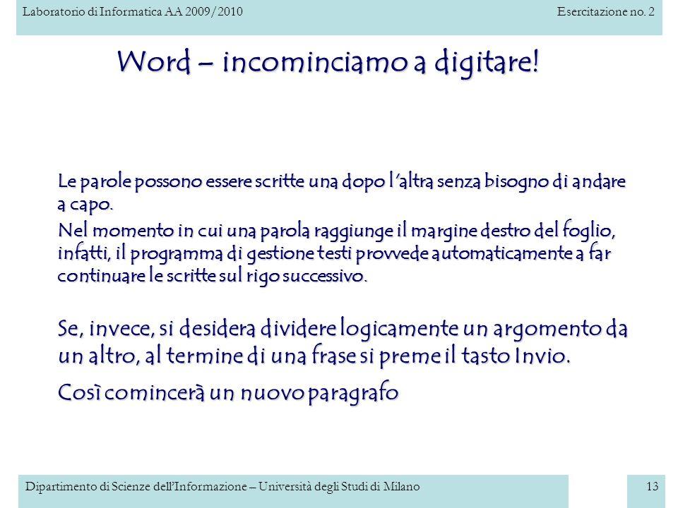 Laboratorio di Informatica AA 2009/2010Esercitazione no. 2 Dipartimento di Scienze dellInformazione – Università degli Studi di Milano13 Word – incomi