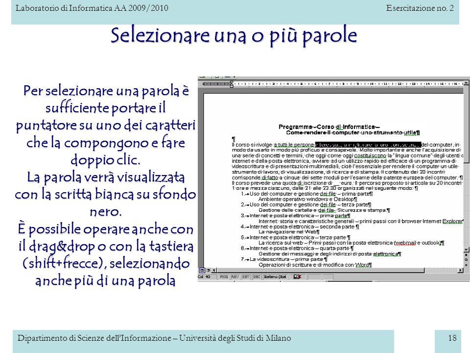 Laboratorio di Informatica AA 2009/2010Esercitazione no. 2 Dipartimento di Scienze dellInformazione – Università degli Studi di Milano18 Per seleziona