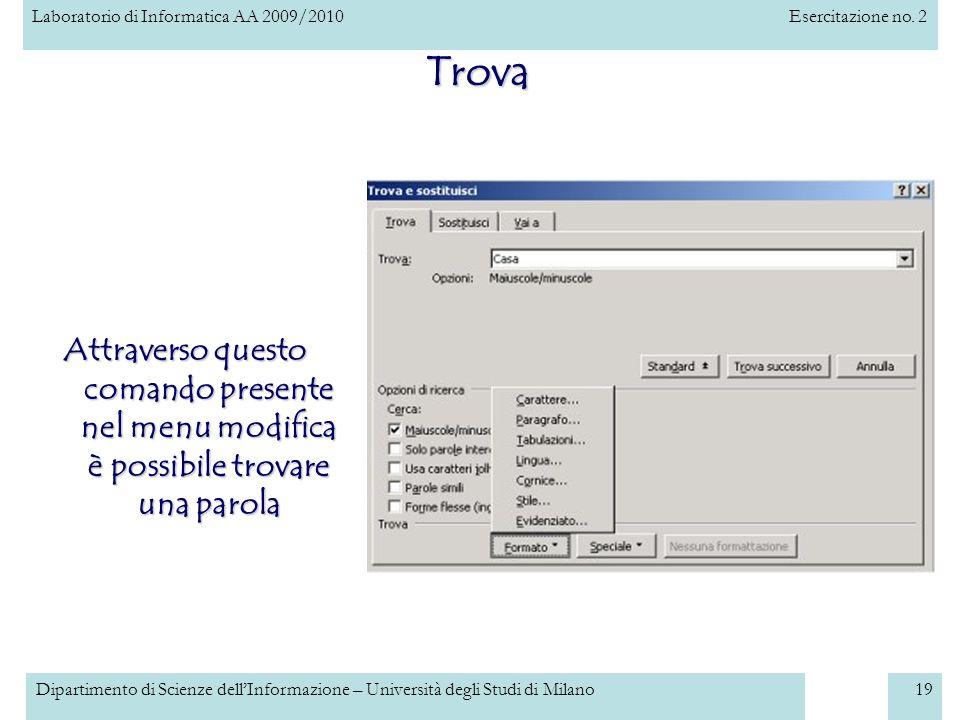Laboratorio di Informatica AA 2009/2010Esercitazione no. 2 Dipartimento di Scienze dellInformazione – Università degli Studi di Milano19 Trova Attrave
