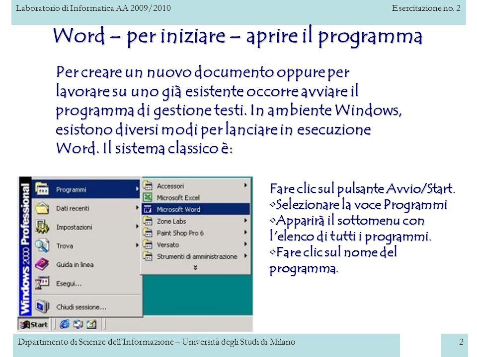 Laboratorio di Informatica AA 2009/2010Esercitazione no. 2 Dipartimento di Scienze dellInformazione – Università degli Studi di Milano2 Word – per ini
