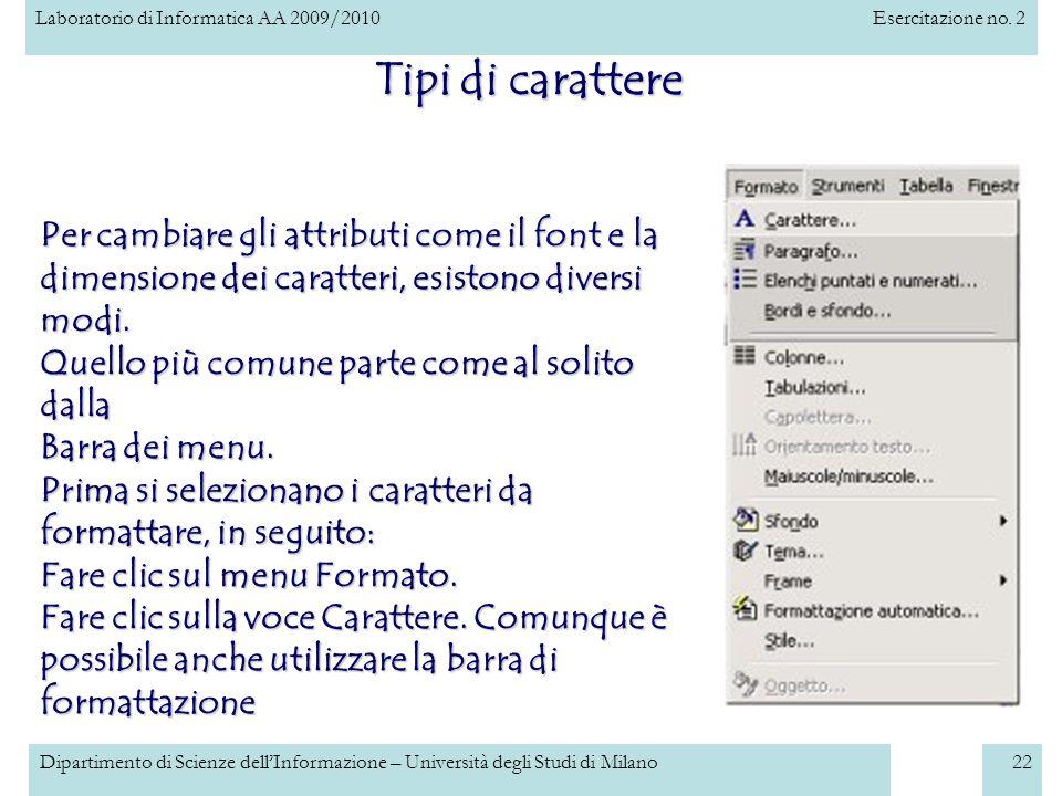 Laboratorio di Informatica AA 2009/2010Esercitazione no. 2 Dipartimento di Scienze dellInformazione – Università degli Studi di Milano22 Tipi di carat
