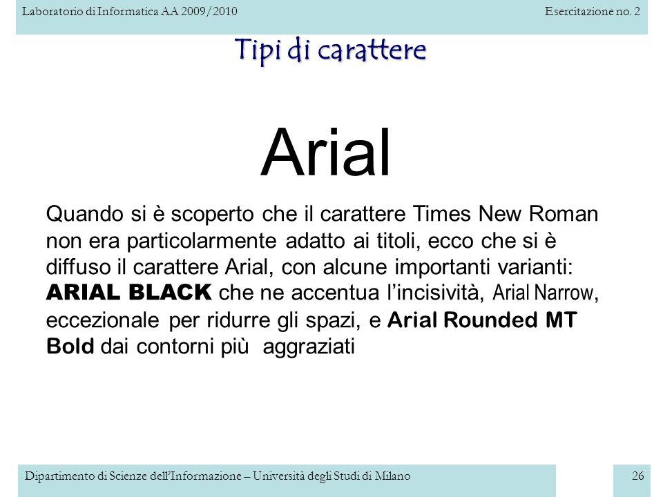 Laboratorio di Informatica AA 2009/2010Esercitazione no. 2 Dipartimento di Scienze dellInformazione – Università degli Studi di Milano26 Tipi di carat