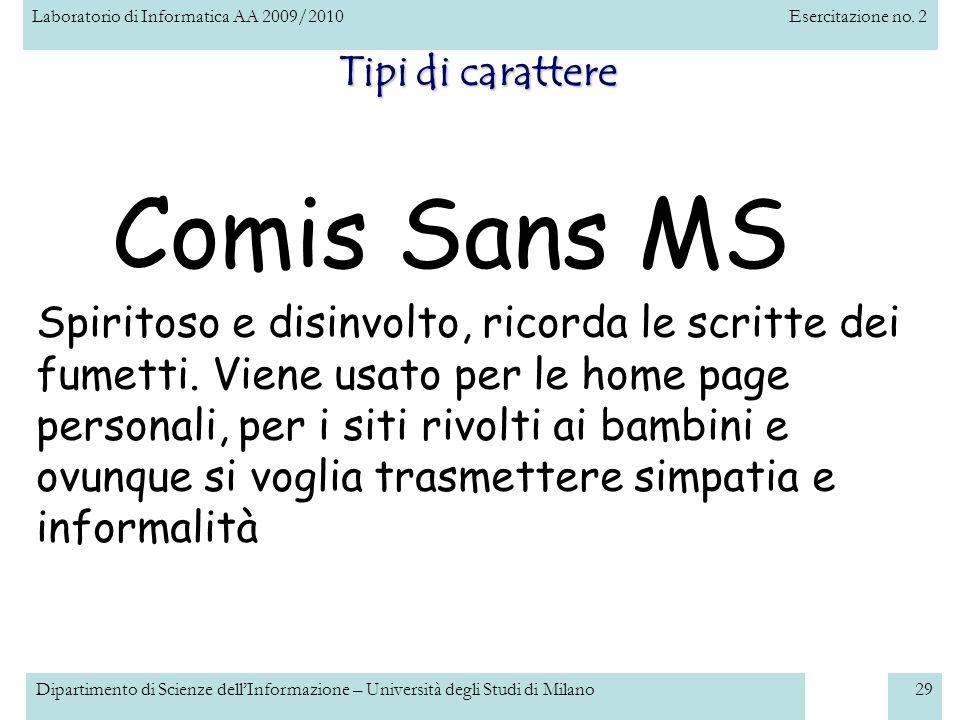 Laboratorio di Informatica AA 2009/2010Esercitazione no. 2 Dipartimento di Scienze dellInformazione – Università degli Studi di Milano29 Tipi di carat