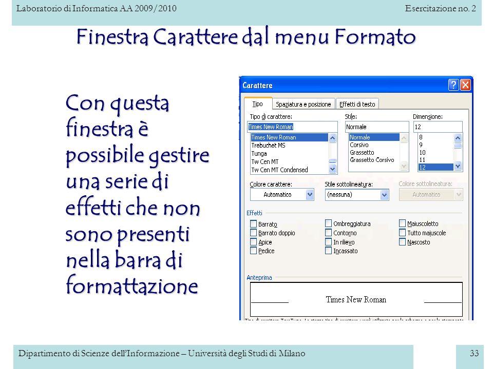 Laboratorio di Informatica AA 2009/2010Esercitazione no. 2 Dipartimento di Scienze dellInformazione – Università degli Studi di Milano33 Finestra Cara