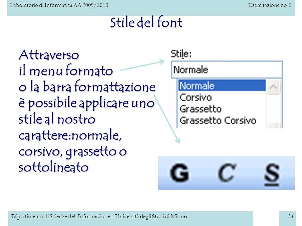 Laboratorio di Informatica AA 2009/2010Esercitazione no. 2 Dipartimento di Scienze dellInformazione – Università degli Studi di Milano34 Stile del fon