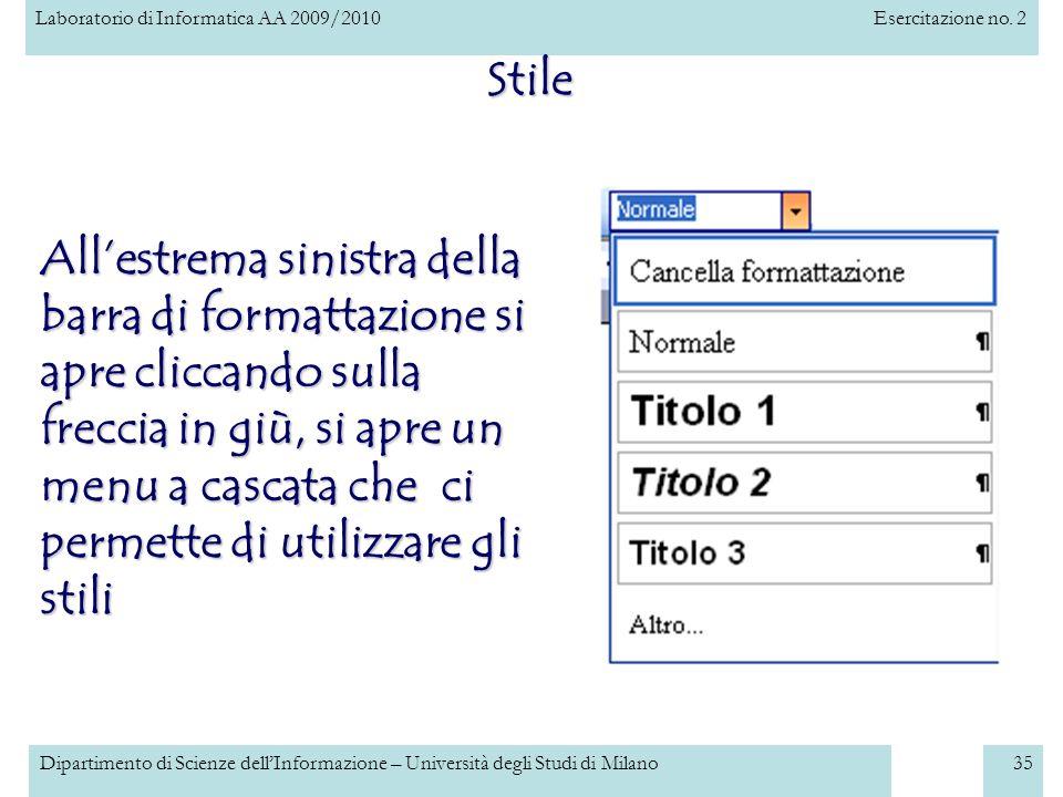 Laboratorio di Informatica AA 2009/2010Esercitazione no. 2 Dipartimento di Scienze dellInformazione – Università degli Studi di Milano35 Stile finestr