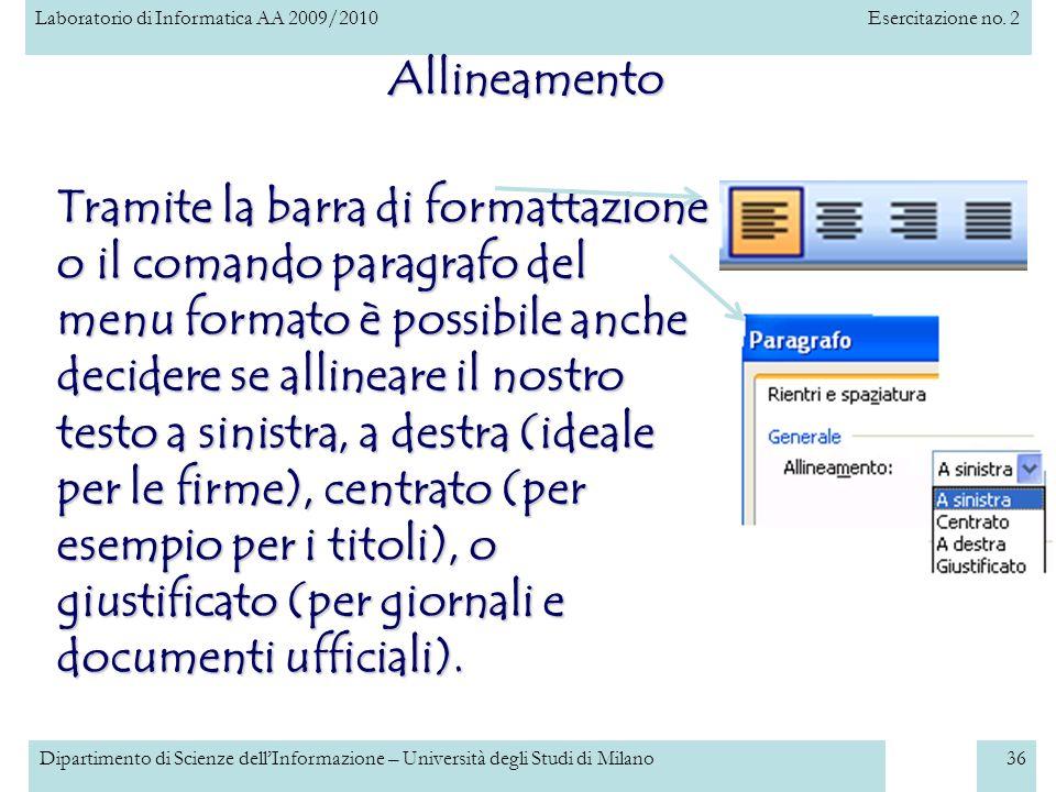 Laboratorio di Informatica AA 2009/2010Esercitazione no. 2 Dipartimento di Scienze dellInformazione – Università degli Studi di Milano36 Allineamento