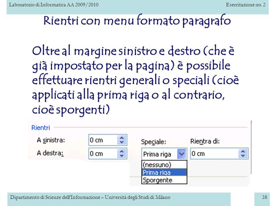 Laboratorio di Informatica AA 2009/2010Esercitazione no. 2 Dipartimento di Scienze dellInformazione – Università degli Studi di Milano38 Rientri con m