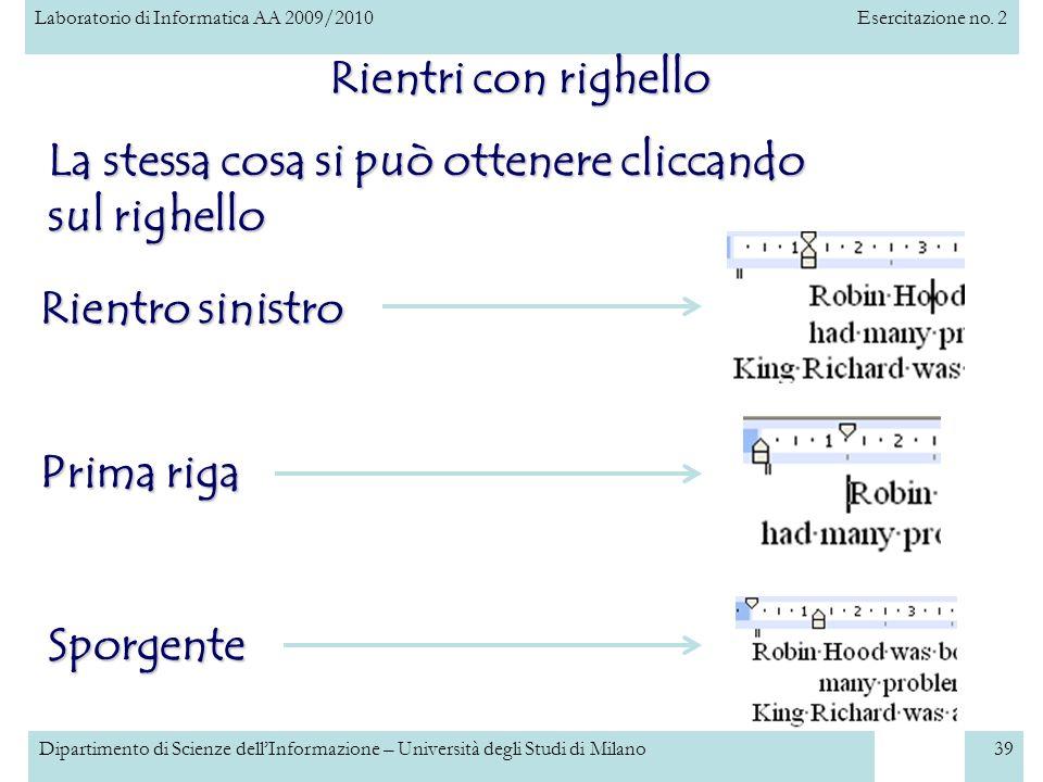 Laboratorio di Informatica AA 2009/2010Esercitazione no. 2 Dipartimento di Scienze dellInformazione – Università degli Studi di Milano39 Rientri con r