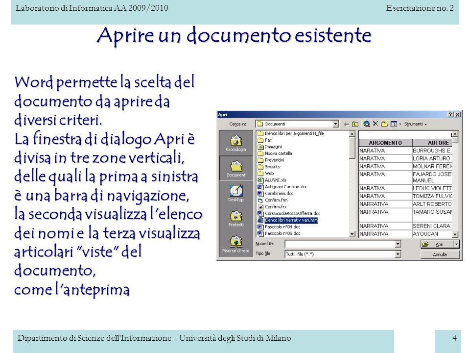 Laboratorio di Informatica AA 2009/2010Esercitazione no. 2 Dipartimento di Scienze dellInformazione – Università degli Studi di Milano4 Aprire un docu