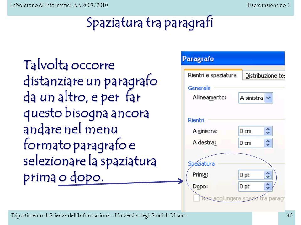Laboratorio di Informatica AA 2009/2010Esercitazione no. 2 Dipartimento di Scienze dellInformazione – Università degli Studi di Milano40 Spaziatura tr