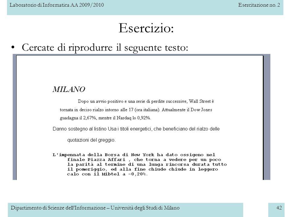 Laboratorio di Informatica AA 2009/2010Esercitazione no. 2 Dipartimento di Scienze dellInformazione – Università degli Studi di Milano42 Esercizio: Ce