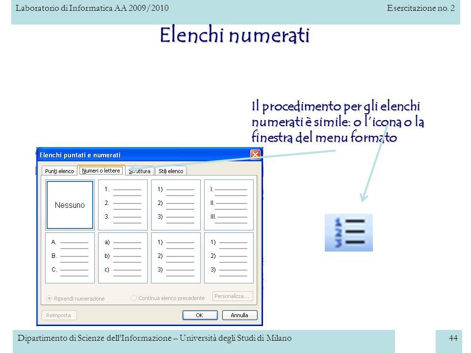 Laboratorio di Informatica AA 2009/2010Esercitazione no. 2 Dipartimento di Scienze dellInformazione – Università degli Studi di Milano44 Elenchi numer