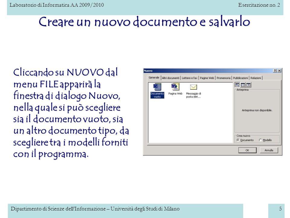 Laboratorio di Informatica AA 2009/2010Esercitazione no. 2 Dipartimento di Scienze dellInformazione – Università degli Studi di Milano5 Creare un nuov
