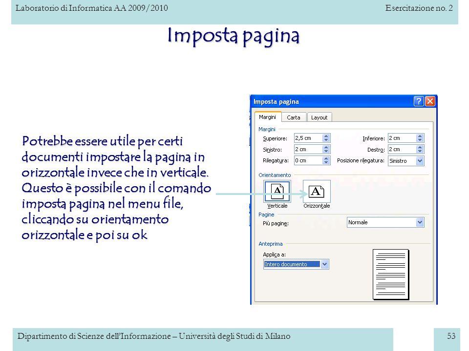 Laboratorio di Informatica AA 2009/2010Esercitazione no. 2 Dipartimento di Scienze dellInformazione – Università degli Studi di Milano53 Imposta pagin