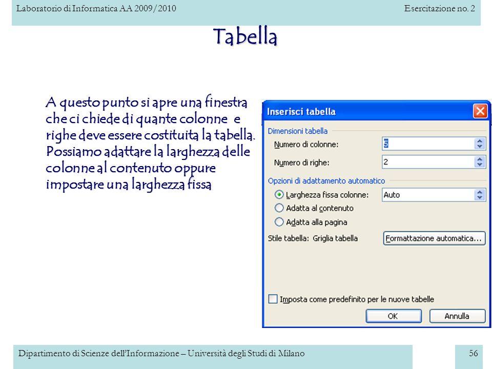 Laboratorio di Informatica AA 2009/2010Esercitazione no. 2 Dipartimento di Scienze dellInformazione – Università degli Studi di Milano56 Tabella A que