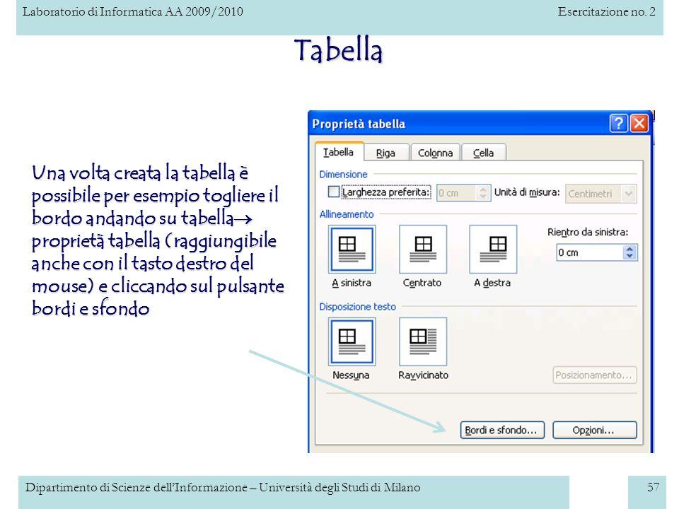 Laboratorio di Informatica AA 2009/2010Esercitazione no. 2 Dipartimento di Scienze dellInformazione – Università degli Studi di Milano57 Tabella Una v