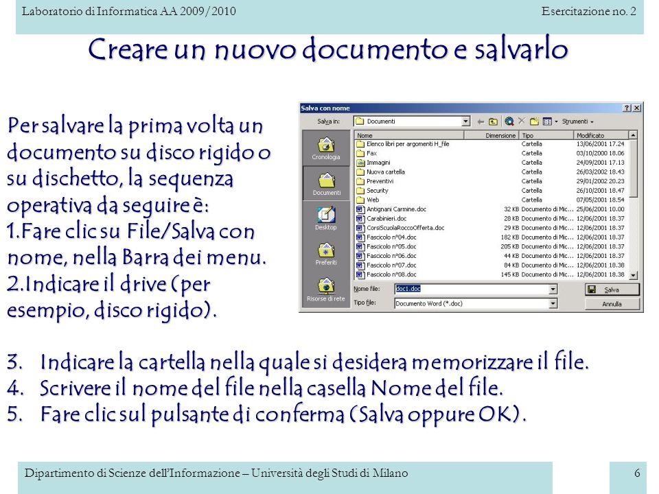 Laboratorio di Informatica AA 2009/2010Esercitazione no. 2 Dipartimento di Scienze dellInformazione – Università degli Studi di Milano6 Creare un nuov