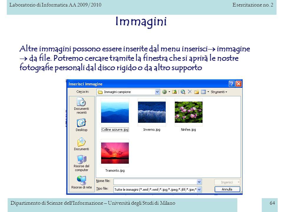 Laboratorio di Informatica AA 2009/2010Esercitazione no. 2 Dipartimento di Scienze dellInformazione – Università degli Studi di Milano64 Immagini Altr