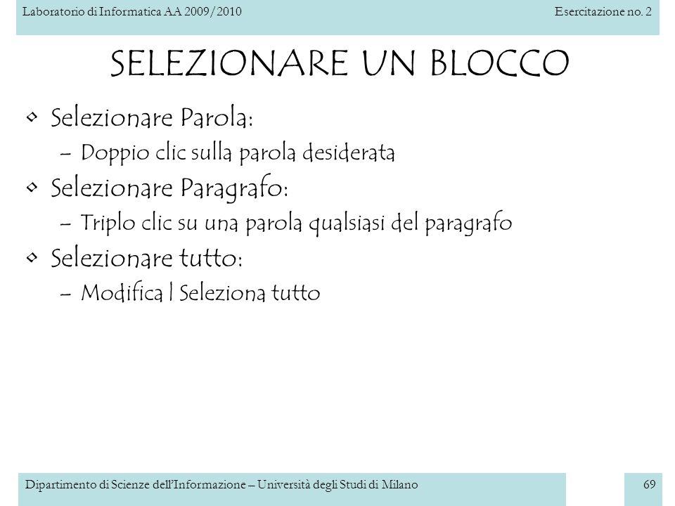 Laboratorio di Informatica AA 2009/2010Esercitazione no. 2 Dipartimento di Scienze dellInformazione – Università degli Studi di Milano69 SELEZIONARE U