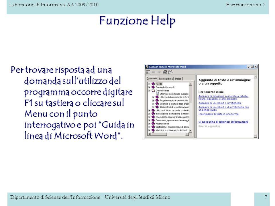 Laboratorio di Informatica AA 2009/2010Esercitazione no. 2 Dipartimento di Scienze dellInformazione – Università degli Studi di Milano7 Funzione Help