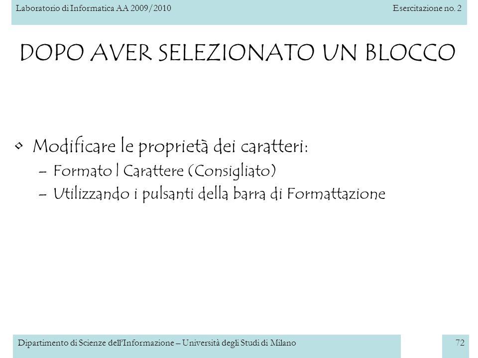 Laboratorio di Informatica AA 2009/2010Esercitazione no. 2 Dipartimento di Scienze dellInformazione – Università degli Studi di Milano72 DOPO AVER SEL
