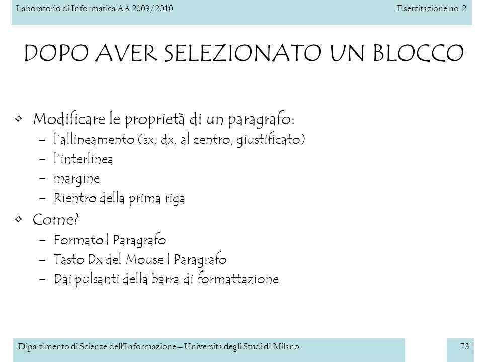 Laboratorio di Informatica AA 2009/2010Esercitazione no. 2 Dipartimento di Scienze dellInformazione – Università degli Studi di Milano73 DOPO AVER SEL