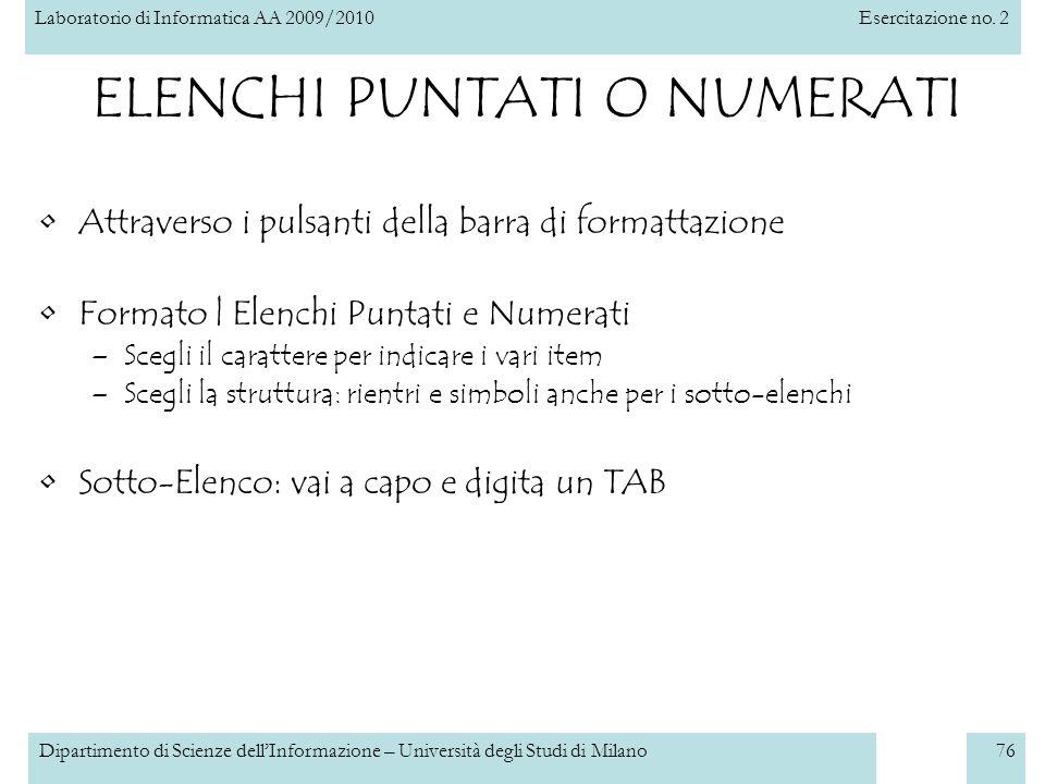 Laboratorio di Informatica AA 2009/2010Esercitazione no. 2 Dipartimento di Scienze dellInformazione – Università degli Studi di Milano76 ELENCHI PUNTA