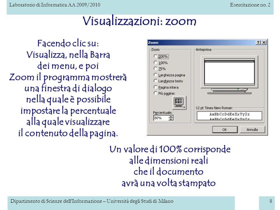 Laboratorio di Informatica AA 2009/2010Esercitazione no. 2 Dipartimento di Scienze dellInformazione – Università degli Studi di Milano8 Visualizzazion