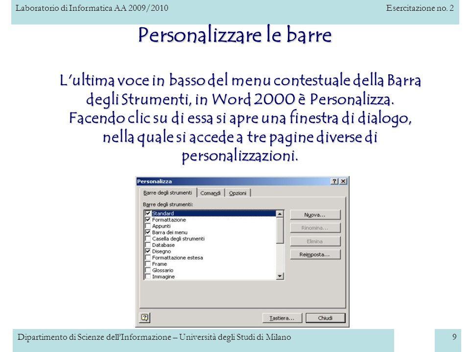 Laboratorio di Informatica AA 2009/2010Esercitazione no. 2 Dipartimento di Scienze dellInformazione – Università degli Studi di Milano9 Personalizzare